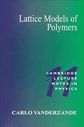 Lattice Models of Polymers - Vanderzande, Carlo / Goddard, Peter / Yeomans, Julia