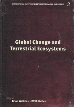 Global Change Terrestrial Ecosytems - Walker, H. / Steffen, Will (eds.)
