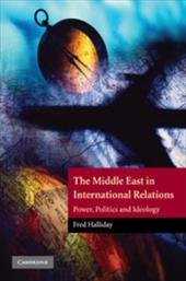 The Middle East in International Relations: Power, Politics and Ideology - Halliday, Fred
