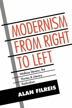 Modernism from Right to Left: Wallace Stevens, the Thirties, & Literary Radicalism - Filreis, Alan