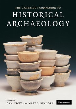 The Cambridge Companion to Historical Archaeology - Hicks, Dan / Beaudry, C. (eds.)