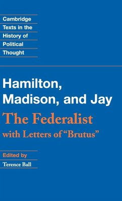The Federalist: With Letters of Brutus - Hamilton, Alexander Madison, James Jay, John