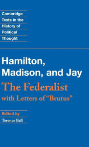 The Federalist: With Letters of Brutus - Alexander Hamilton