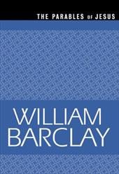 Parables of Jesus - Barclay, William
