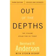 Out of the Depths: The Psalms Speak for Us Today - Anderson, Bernhard W.