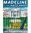 Madeline at the White House - John Bemelmans Marciano