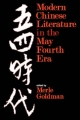 Modern Chinese Literature in the May Fourth Era - Merle Goldman