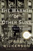 Wilkerson, Isabel: The Warmth of Other Suns: The Epic Story of America´s Great Migration