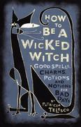 Telesco, Patricia J.: How to Be a Wicked Witch