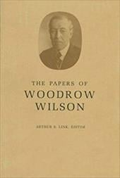 The Papers of Woodrow Wilson, Volume 46: January 16-March 12, 1918 - Wilson, Woodrow / Link, Arthur S. / Linl, Arthur S.