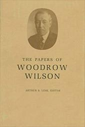 The Papers of Woodrow Wilson, Volume 67: December 24, 1920-April 7, 1922 - Wilson, Woodrow / Link, Arthur S. / Little, J. E.