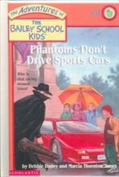 Phantoms Don't Drive Sports Cars - Dadey, Debbie / Jones, Marcia Thornton / Gurney, John Steven