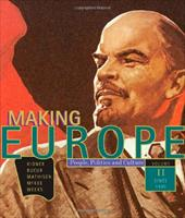 Making Europe: People, Politics, and Culture: Volume 2: Since 1550 - Kidner, Frank L. / Bucur, Maria / Mathisen, Ralph