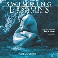 Swimming Lessons: Nature's Mothers - Sea Lions