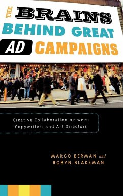The Brains Behind Great Ad Campaigns: Creative Collaboration Between Copywriters and Art Directors - Berman, Margo Blakeman, Robyn