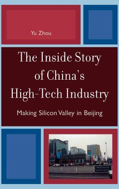 The Inside Story of China's High-Tech Industry: Making Silicon Valley in Beijing - Zhou, Yu