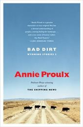 Bad Dirt: Wyoming Stories 2 - Proulx, Annie