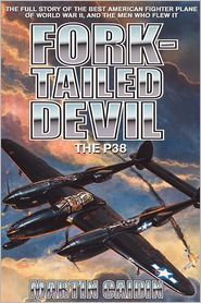 Fork-Tailed Devil: The P-38: The P38 (Military History (Ibooks))