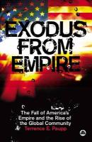 Exodus from Empire: The Fall of America's Empire and the Rise of the Global Community