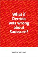 What If Derrida Was Wrong about Saussure?
