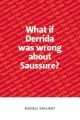 What If Derrida Was Wrong About Saussure? - Russell Daylight