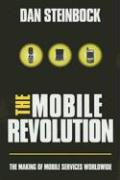 The Mobile Revolution. The Making of Mobile Services Worldwide