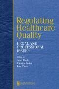 Regulating Healthcare Quality - Foster, Charles
