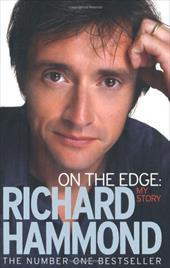 On the Edge: My Story - Hammond, Richard / Hammond, Mindy