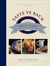 Taste Ye Back: Great Scots and the Food That Made Them - Lawrence, Sue / McGregor, Ewan
