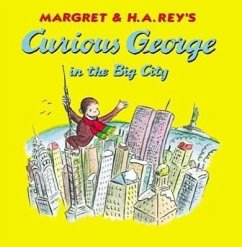 Curious George in the Big City - Weston, Martha Rey, H. A. Rey, Margret
