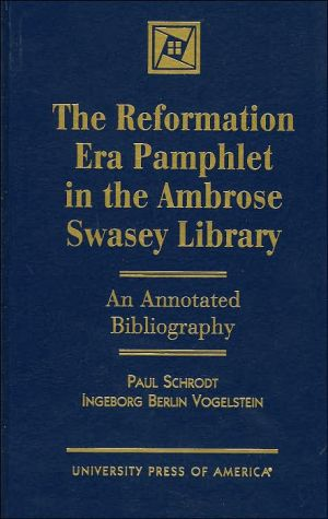 The Reformation Era Pamphlet in the Ambrose Swasey Library: An Annotated Bibliography