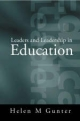 Leaders and Leadership in Education - Helen Gunter