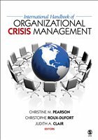 International Handbook of Organizational Crisis Management - Pearson, Christine M. Roux-Dufort, Christophe Clair, Judith A.