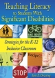 Teaching Literacy to Students with Significant Disabilities - June E. Downing
