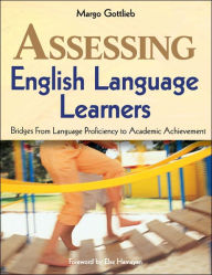 Assessing English Language Learners: Bridges From Language Proficiency to Academic Achievement - Margo Gottlieb