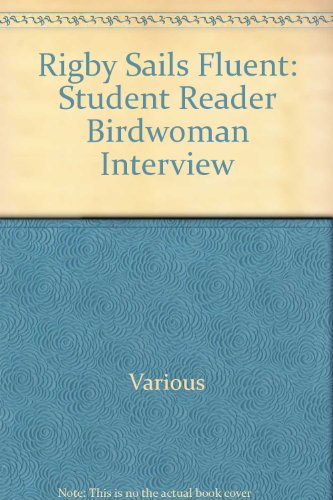 Rigby Sails Fluent: Student Reader Birdwoman Interview