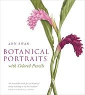 Botanical Portraits with Colored Pencils - Swan, Ann
