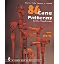 86 Cane Patterns for the Woodcarver - Tom Wolfe