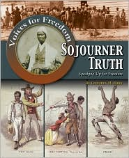 Sojourner Truth: Speaking Up for Freedom - Geoffrey Michael Horn, Geoffrey M. Horn