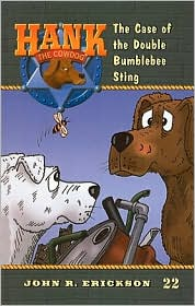 The Case of the Double Bumblebee Sting (Hank the Cowdog Series #22) - John R. Erickson, Gerald L. Holmes (Illustrator)