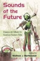 Sounds of the Future - Mathew J. Bartkowiak