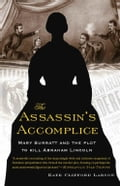 The Assassin's Accomplice - Kate Clifford Larson