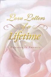 Love Letters of a Lifetime: Romance in America - Reeve, Dana / Hyperion Books