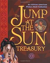 Jump at the Sun Treasury: An African American Picture Book Collection - Jump at the Sun