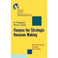 Finance for Strategic Decision-Making : What Non-Financial Managers Need to Know - Narayanan, M. P.; Nanda, Vikram K.