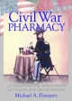 Civil War Pharmacy - Michael A. Flannery