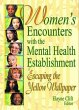 Women's Encounters with the Mental Health Establishment - HAWORTH PR INC