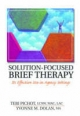 Solution-Focused Brief Therapy - Yvonne M. Dolan; Teri Pichot
