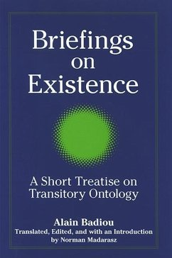 Briefings on Existence: A Short Treatise on Transitory Ontology - Badiou, Alain