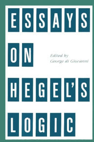 Essays on Hegel's Logic - George di Giovanni